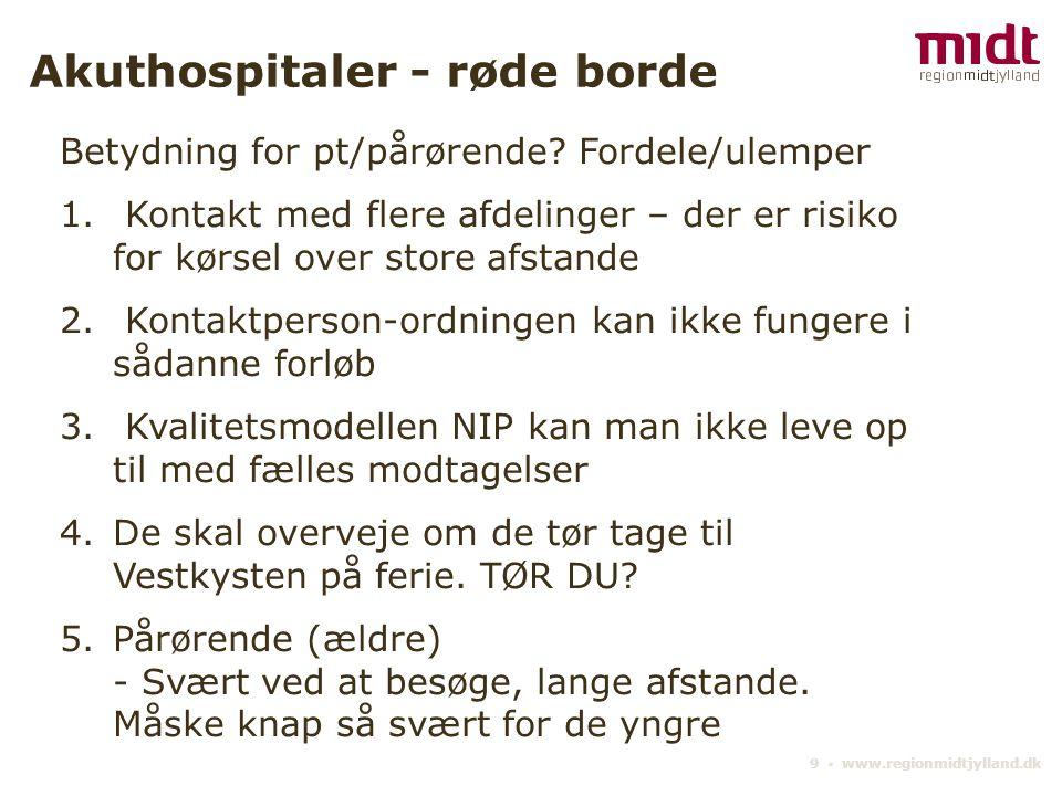 9 ▪ www.regionmidtjylland.dk Akuthospitaler - røde borde Betydning for pt/pårørende.