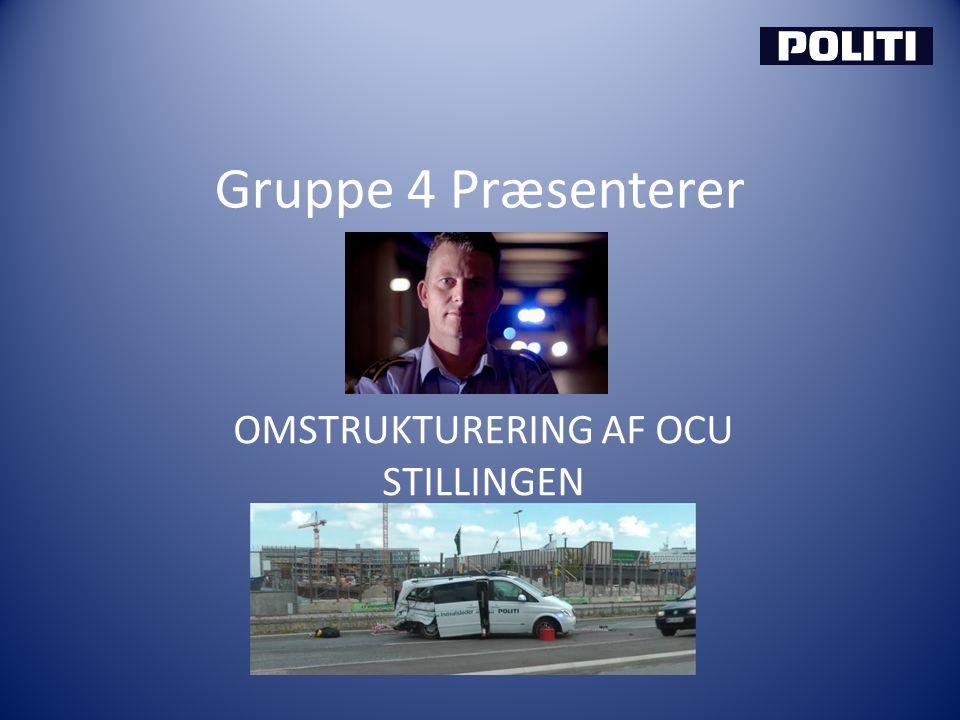 Gruppe 4 Præsenterer OMSTRUKTURERING AF OCU STILLINGEN