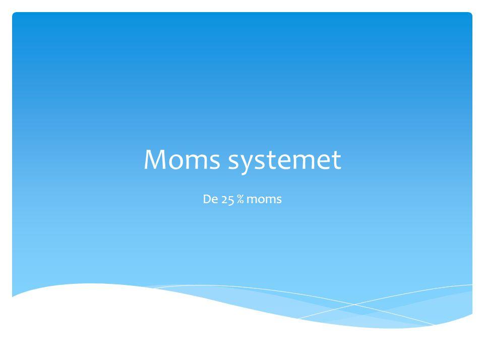 Moms systemet De 25 % moms