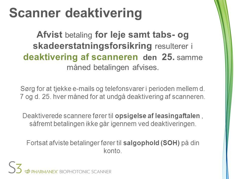 Scanner deaktivering Afvist betaling for leje samt tabs- og skadeerstatningsforsikring resulterer i deaktivering af scanneren den 25.
