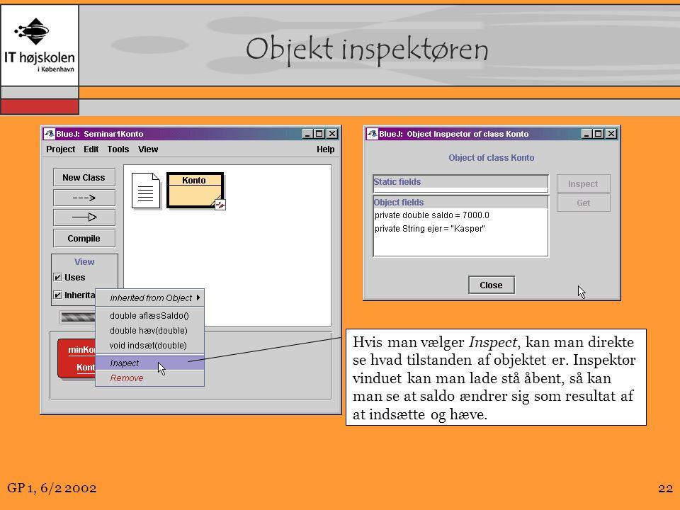 GP 1, 6/2 200222 Objekt inspektøren Hvis man vælger Inspect, kan man direkte se hvad tilstanden af objektet er.