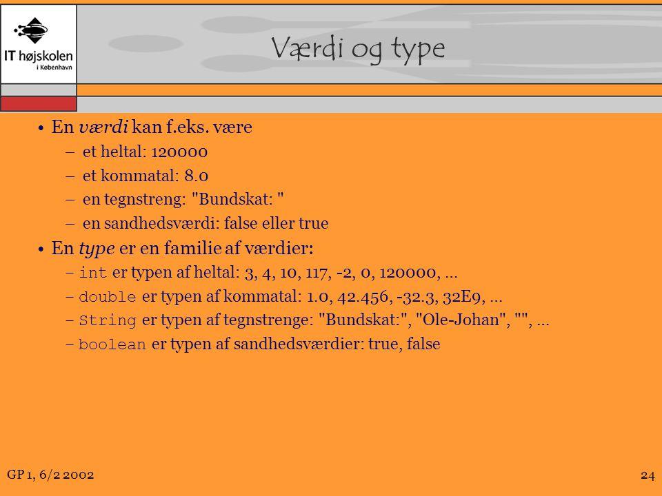 GP 1, 6/2 200224 Værdi og type En værdi kan f.eks.