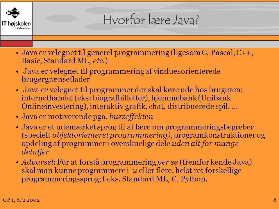 GP 1, 6/2 20028 Hvorfor lære Java.