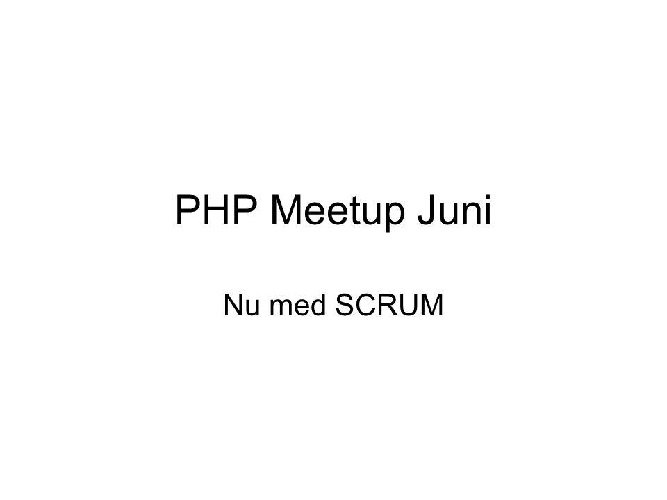 PHP Meetup Juni Nu med SCRUM
