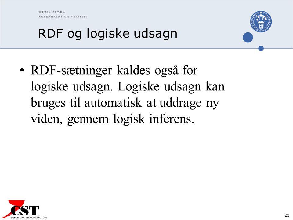 23 RDF og logiske udsagn RDF-sætninger kaldes også for logiske udsagn.