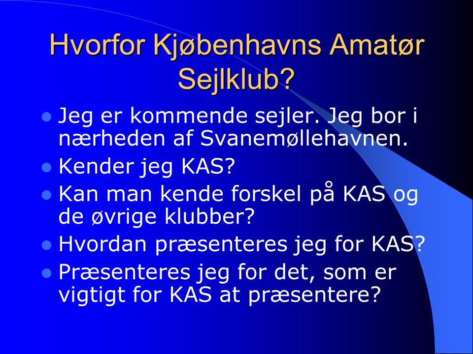 Hvorfor Kjøbenhavns Amatør Sejlklub. Jeg er kommende sejler.
