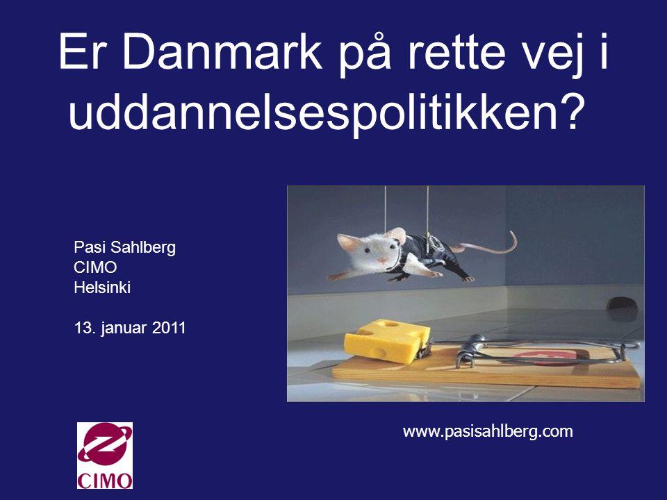 www.pasisahlberg.com Er Danmark på rette vej i uddannelsespolitikken.