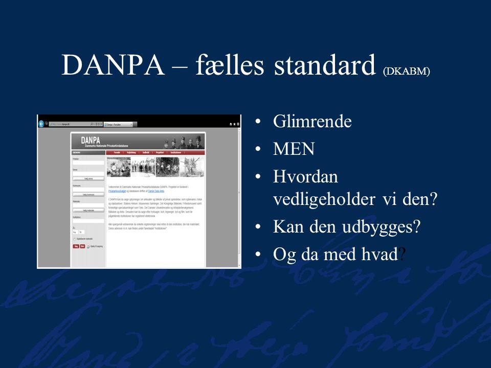 DANPA – fælles standard (DKABM) Glimrende MEN Hvordan vedligeholder vi den.