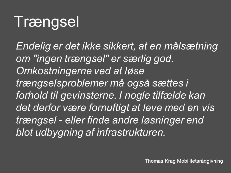 Trængsel Thomas Krag Mobilitetsrådgivning Endelig er det ikke sikkert, at en målsætning om ingen trængsel er særlig god.