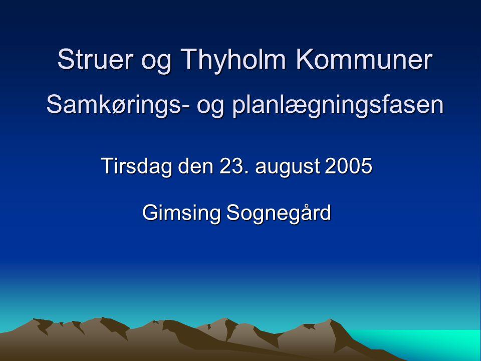 Struer og Thyholm Kommuner Samkørings- og planlægningsfasen Tirsdag den 23.