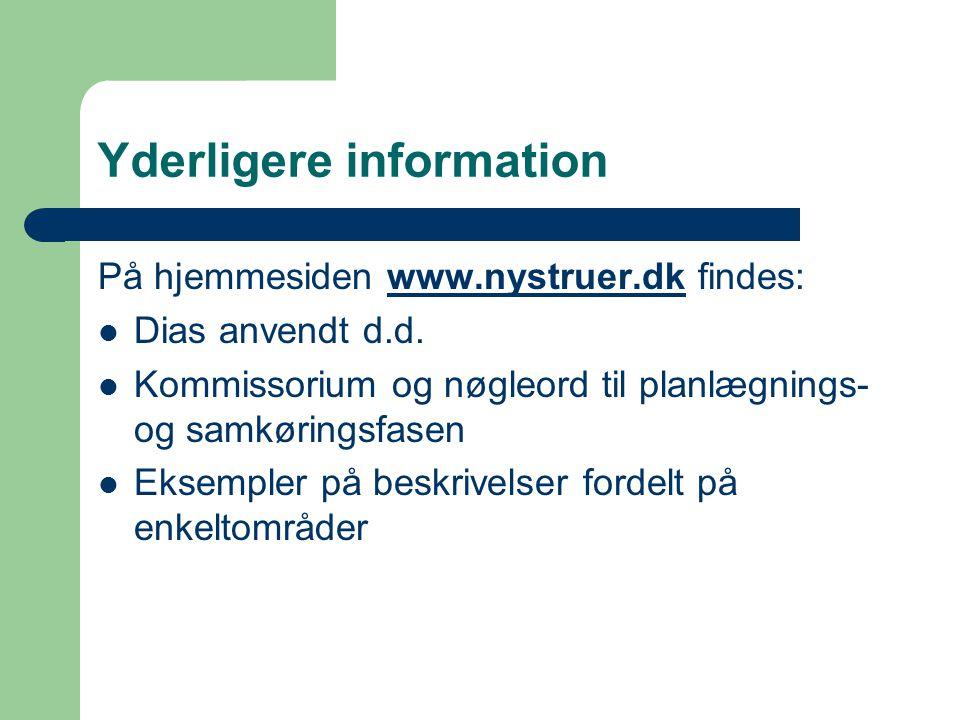 Yderligere information På hjemmesiden www.nystruer.dk findes:www.nystruer.dk Dias anvendt d.d.