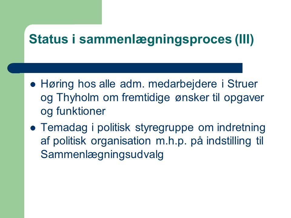 Status i sammenlægningsproces (III) Høring hos alle adm.