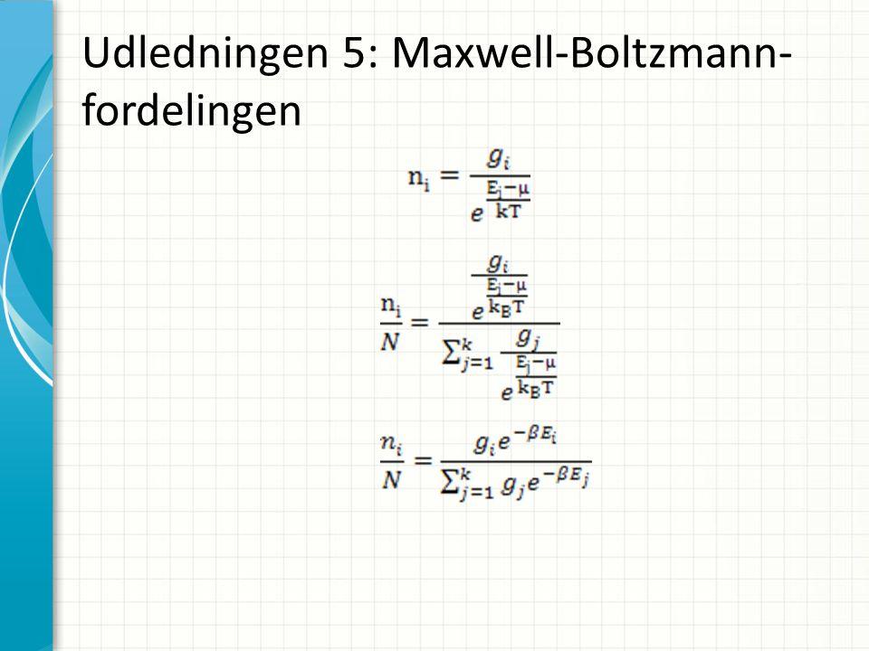 Udledningen 5: Maxwell-Boltzmann- fordelingen