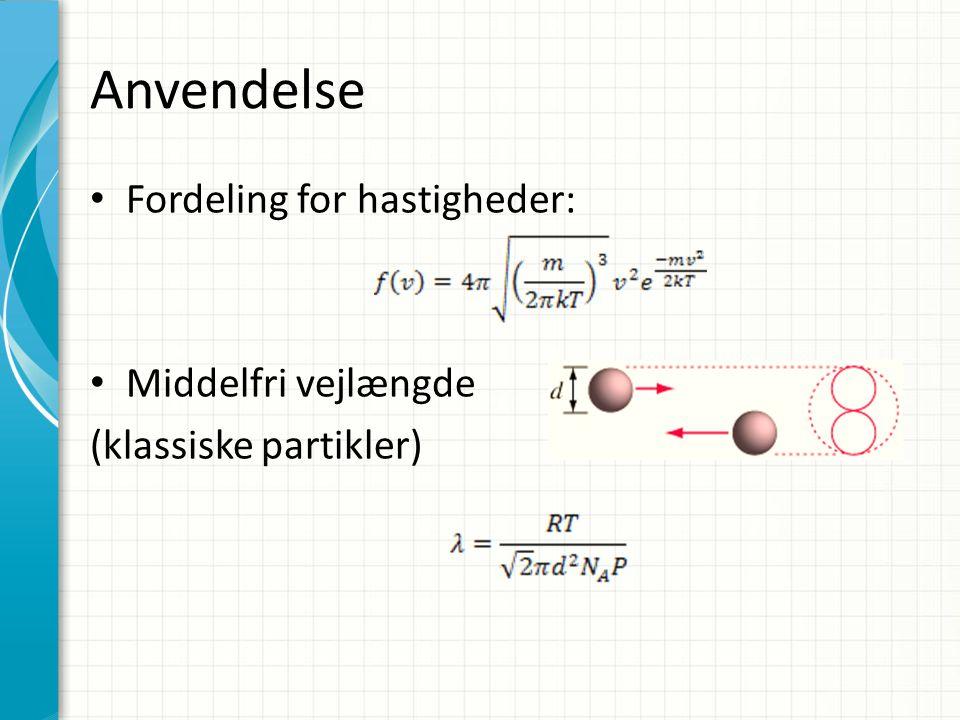 Anvendelse Fordeling for hastigheder: Middelfri vejlængde (klassiske partikler)