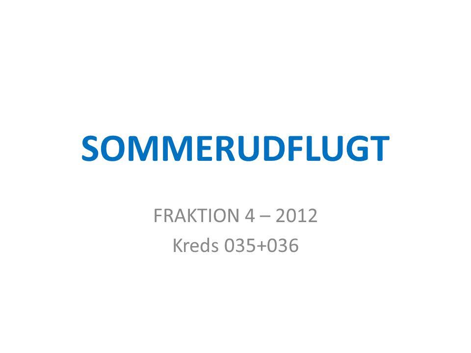 SOMMERUDFLUGT FRAKTION 4 – 2012 Kreds 035+036
