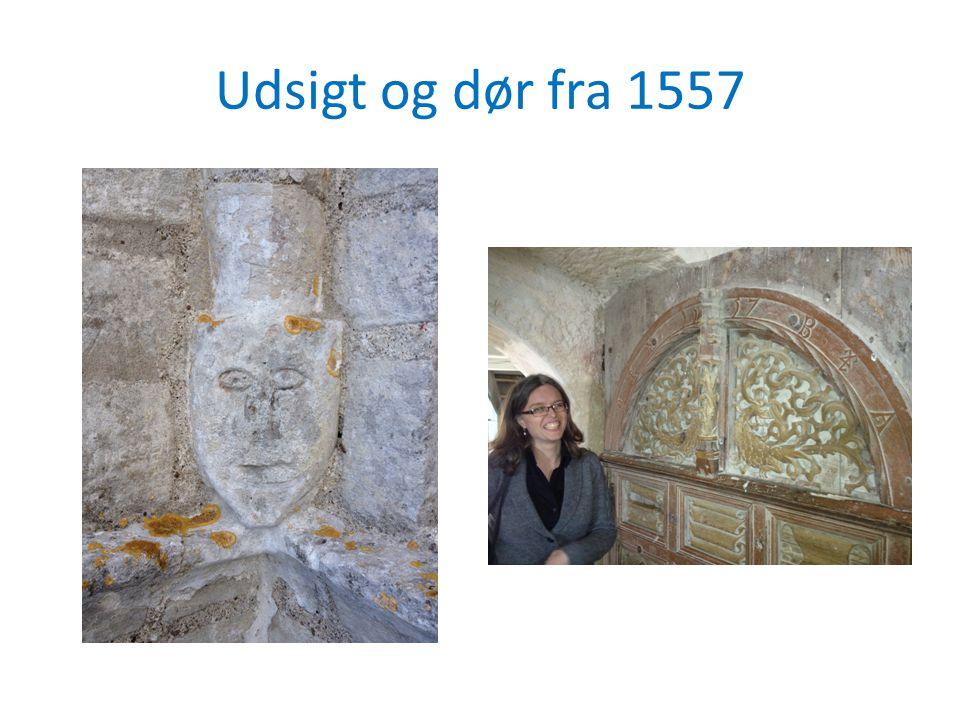 Udsigt og dør fra 1557