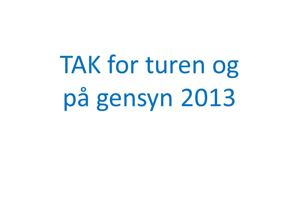 TAK for turen og på gensyn 2013