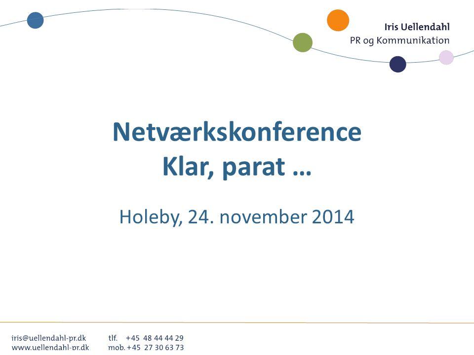 Netværkskonference Klar, parat … Holeby, 24. november 2014