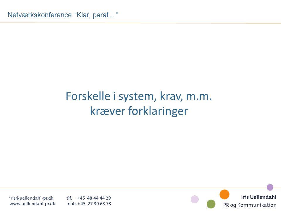 Netværkskonference Klar, parat… Forskelle i system, krav, m.m. kræver forklaringer