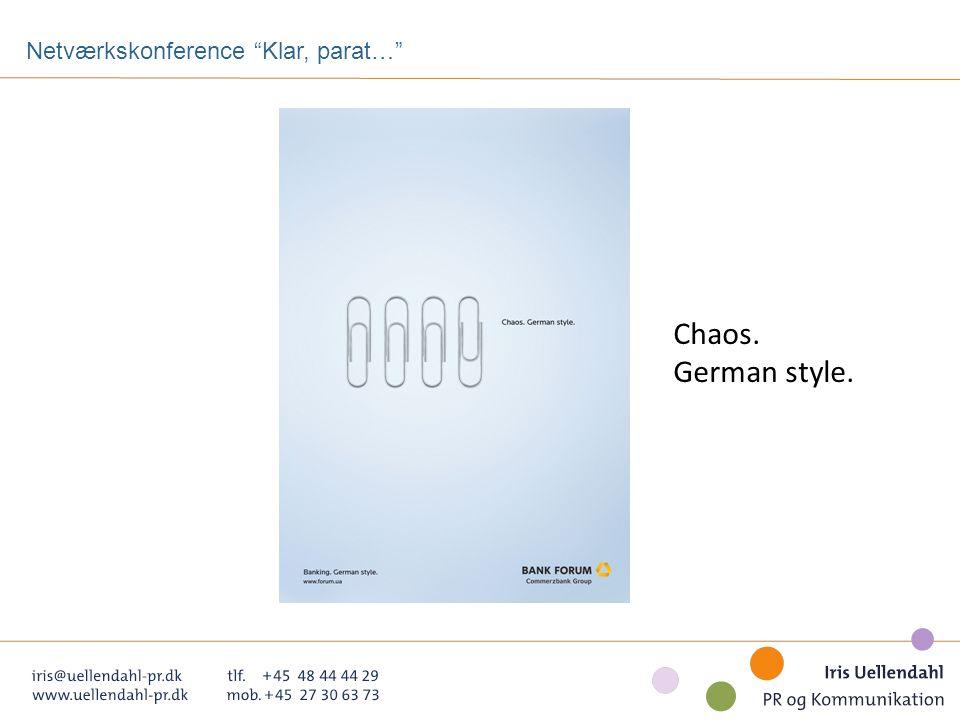 Chaos. German style. Netværkskonference Klar, parat…
