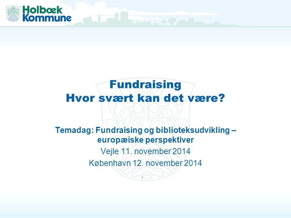 Fundraising Hvor svært kan det være.
