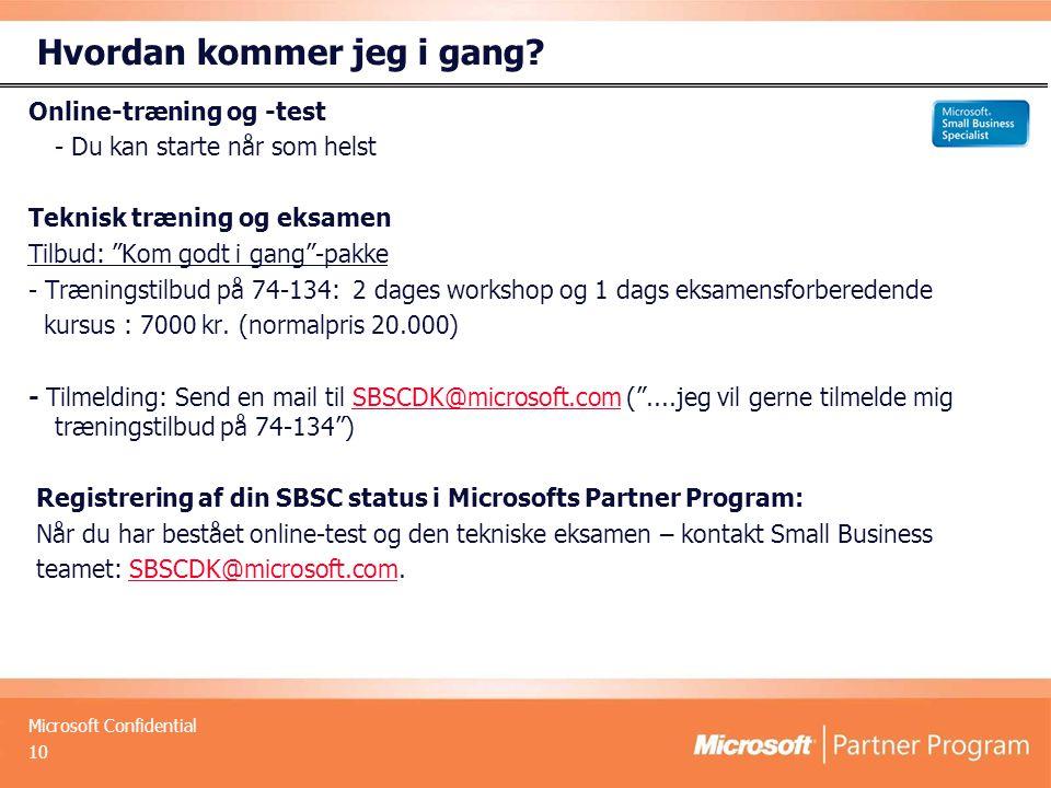 Microsoft Confidential Hvordan kommer jeg i gang.