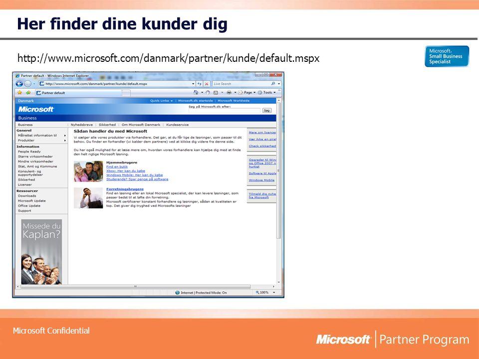Microsoft Confidential Her finder dine kunder dig http://www.microsoft.com/danmark/partner/kunde/default.mspx