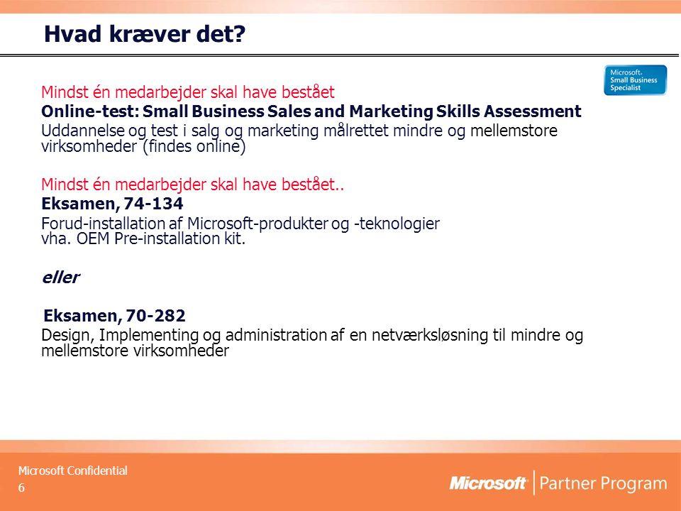 Microsoft Confidential 6 Hvad kræver det.