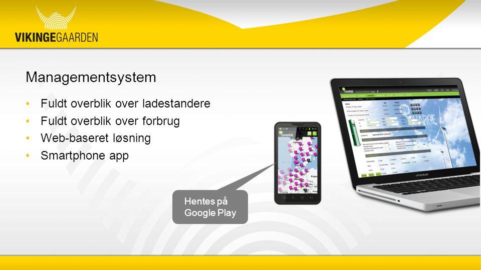 Managementsystem Fuldt overblik over ladestandere Fuldt overblik over forbrug Web-baseret løsning Smartphone app Hentes på Google Play