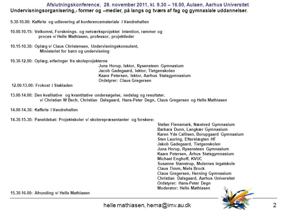 helle mathiasen, hema@imv.au.dk2 Afslutningskonference, 28.