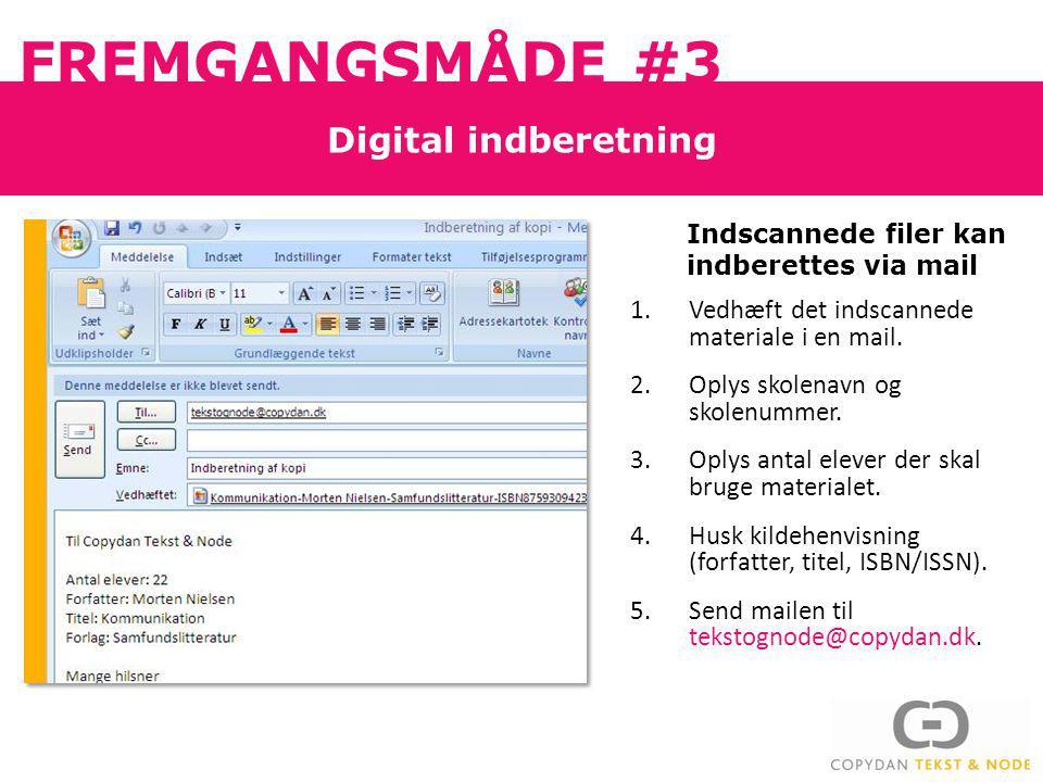 FREMGANGSMÅDE #3 Digital indberetning 1.Vedhæft det indscannede materiale i en mail.
