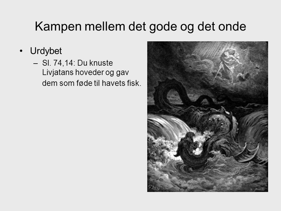 Kampen mellem det gode og det onde Urdybet –Sl.