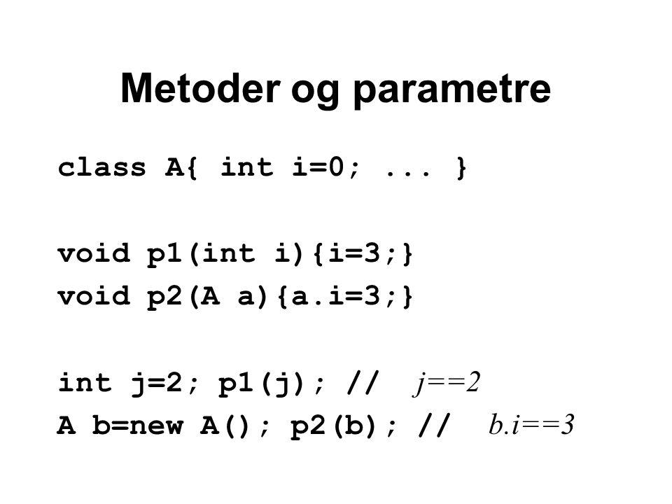 Metoder og parametre class A{ int i=0;...