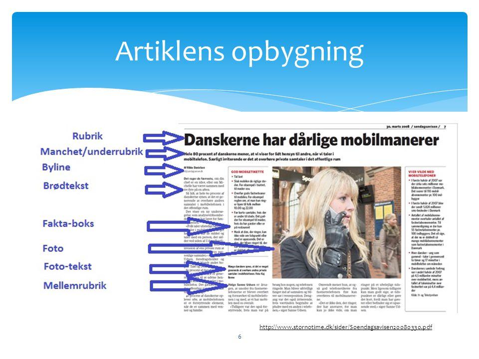 Artiklens opbygning 6 http://www.stornotime.dk/sider/Soendagsavisen20080330.pdf