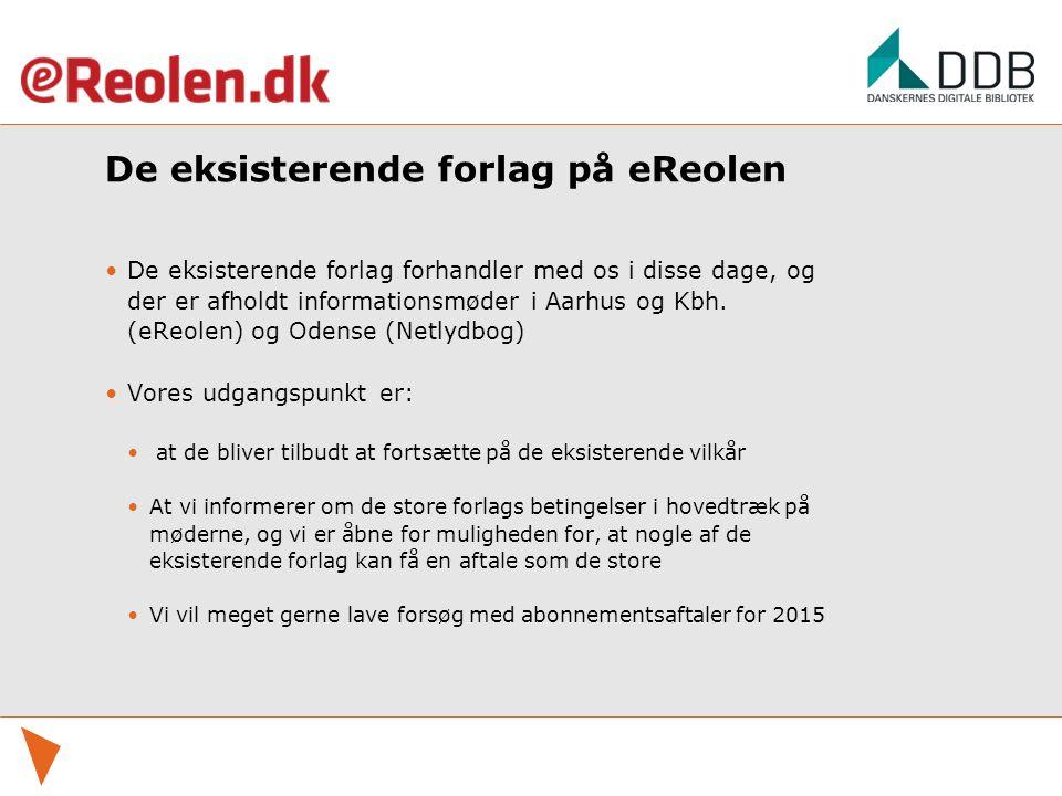 De eksisterende forlag på eReolen De eksisterende forlag forhandler med os i disse dage, og der er afholdt informationsmøder i Aarhus og Kbh.