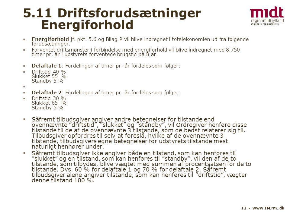 Indkøb & Medicoteknik 12 ▪ www.IM.rm..dk 5.11 Driftsforudsætninger Energiforhold  Energiforhold jf.