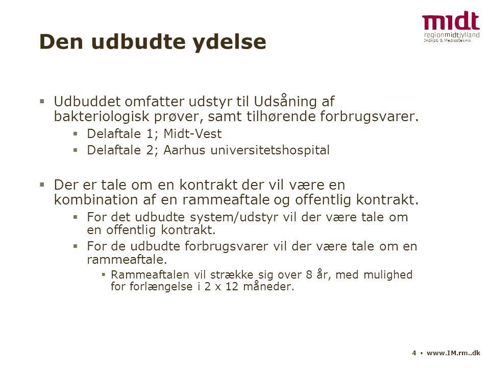 Indkøb & Medicoteknik 4 ▪ www.IM.rm..dk Den udbudte ydelse  Udbuddet omfatter udstyr til Udsåning af bakteriologisk prøver, samt tilhørende forbrugsvarer.