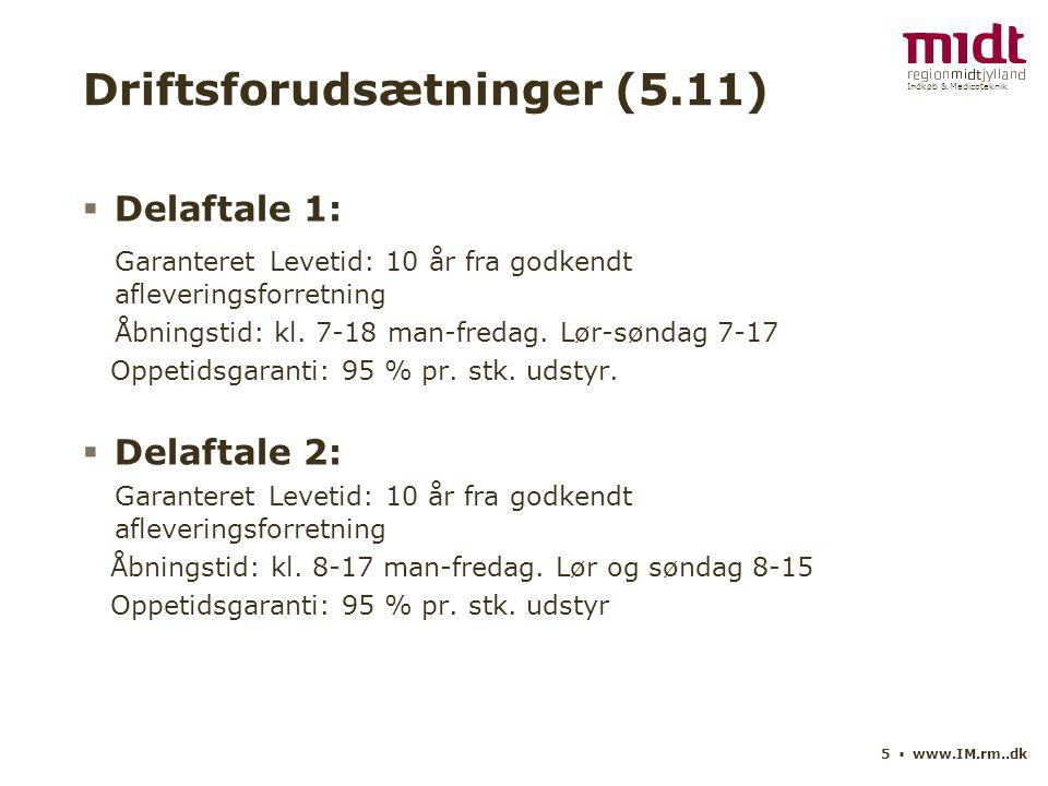 Indkøb & Medicoteknik 5 ▪ www.IM.rm..dk Driftsforudsætninger (5.11)  Delaftale 1: Garanteret Levetid: 10 år fra godkendt afleveringsforretning Åbningstid: kl.