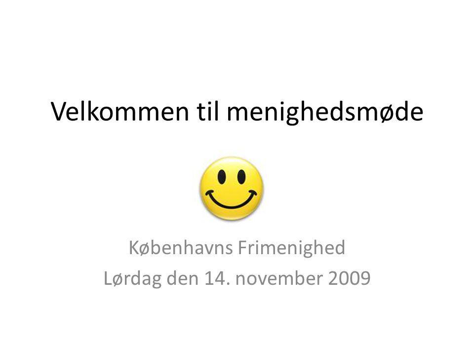 Velkommen til menighedsmøde Københavns Frimenighed Lørdag den 14. november 2009