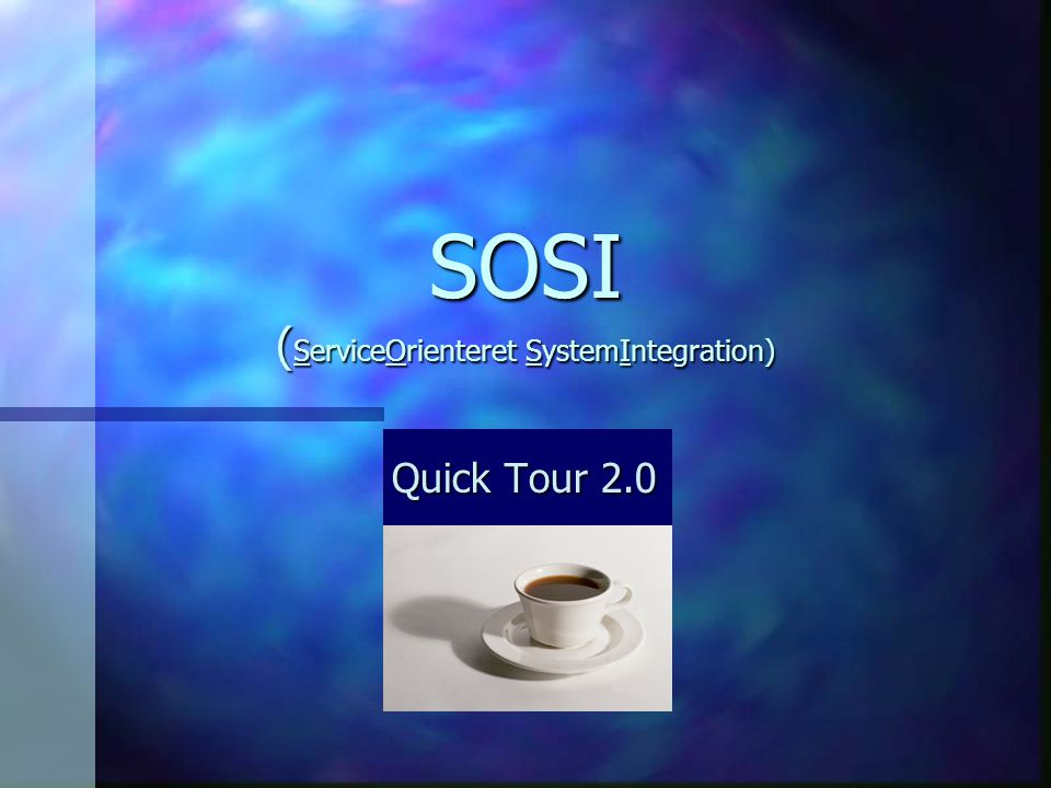 SOSI ( ServiceOrienteret SystemIntegration) Quick Tour 2.0