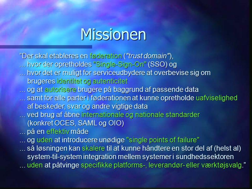 Missionen Der skal etableres en føderation ( trust domain ),...