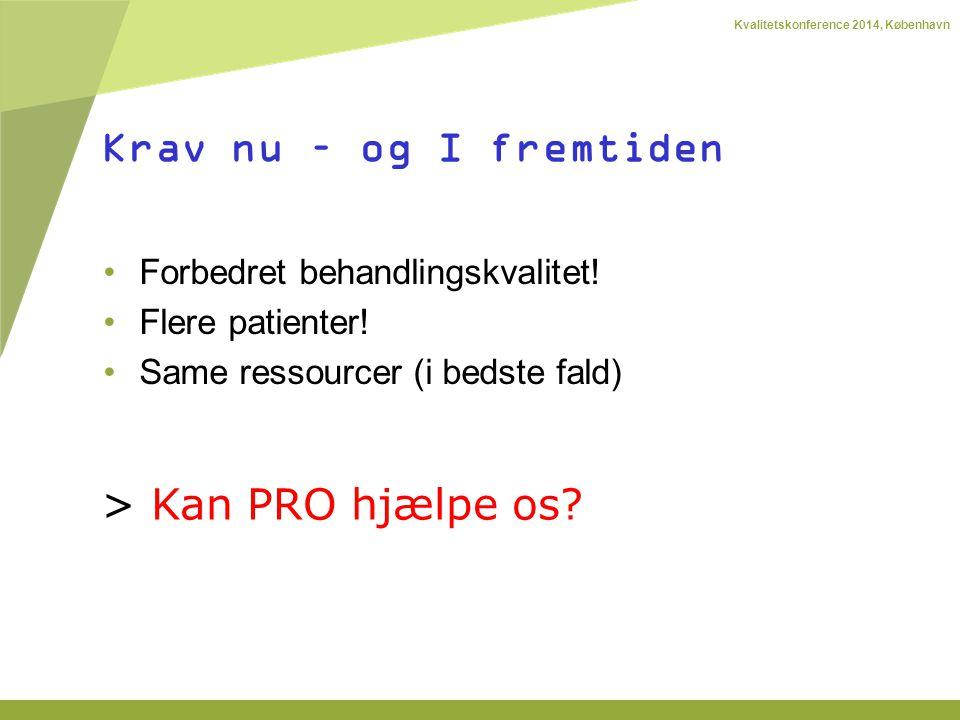 Kvalitetskonference 2014, København Forbedret behandlingskvalitet.