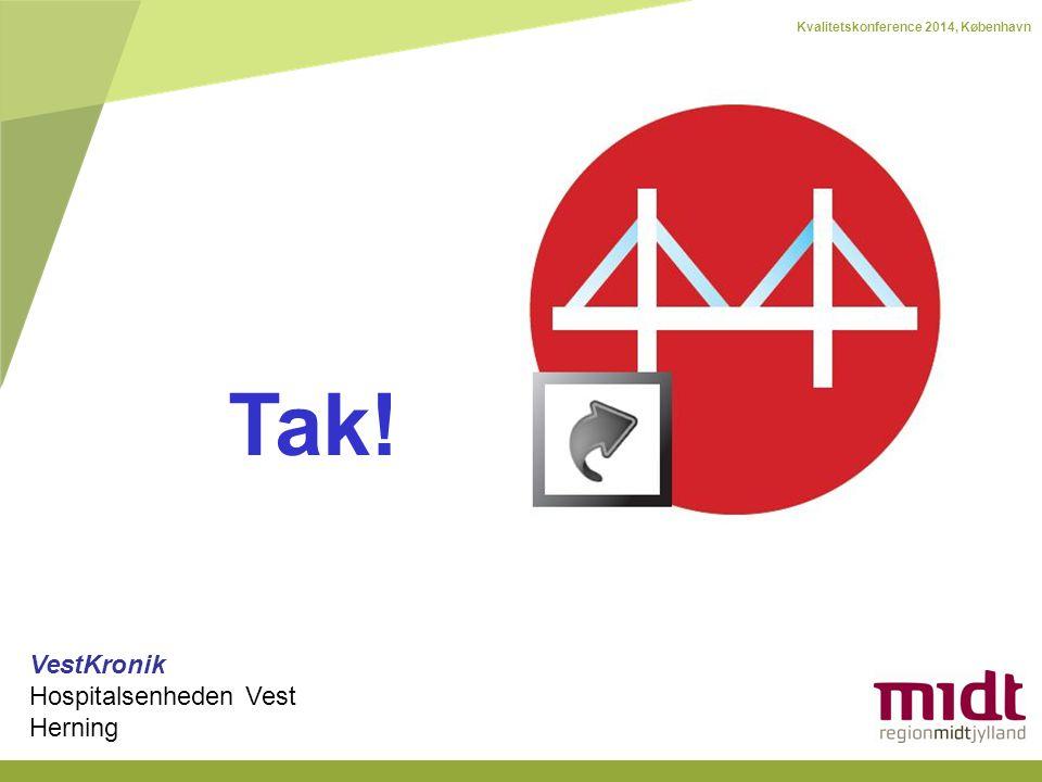 Kvalitetskonference 2014, København Tak! VestKronik Hospitalsenheden Vest Herning