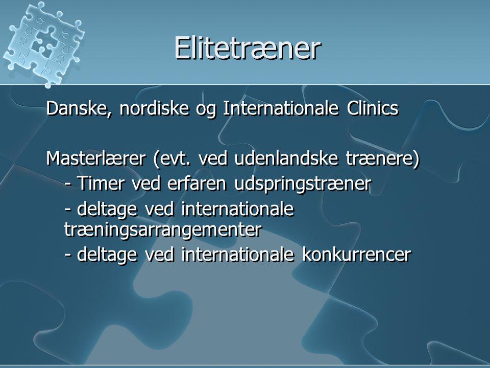 Elitetræner Danske, nordiske og Internationale Clinics Masterlærer (evt.