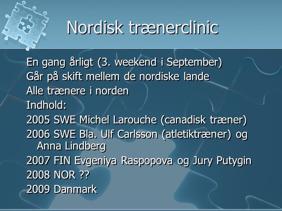 Nordisk trænerclinic En gang årligt (3.