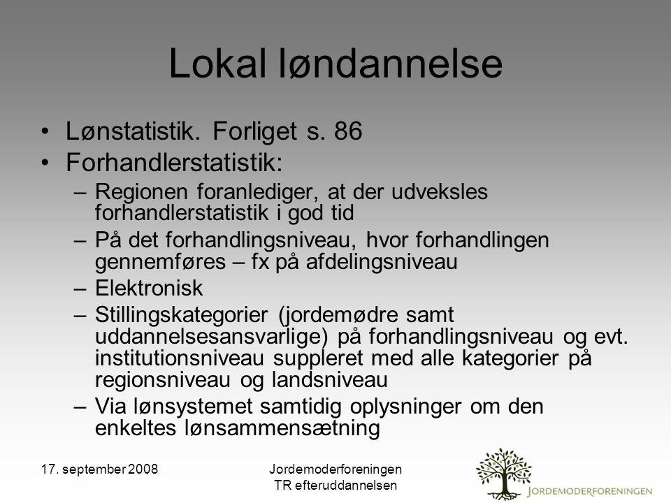 17. september 2008Jordemoderforeningen TR efteruddannelsen Lokal løndannelse Lønstatistik.
