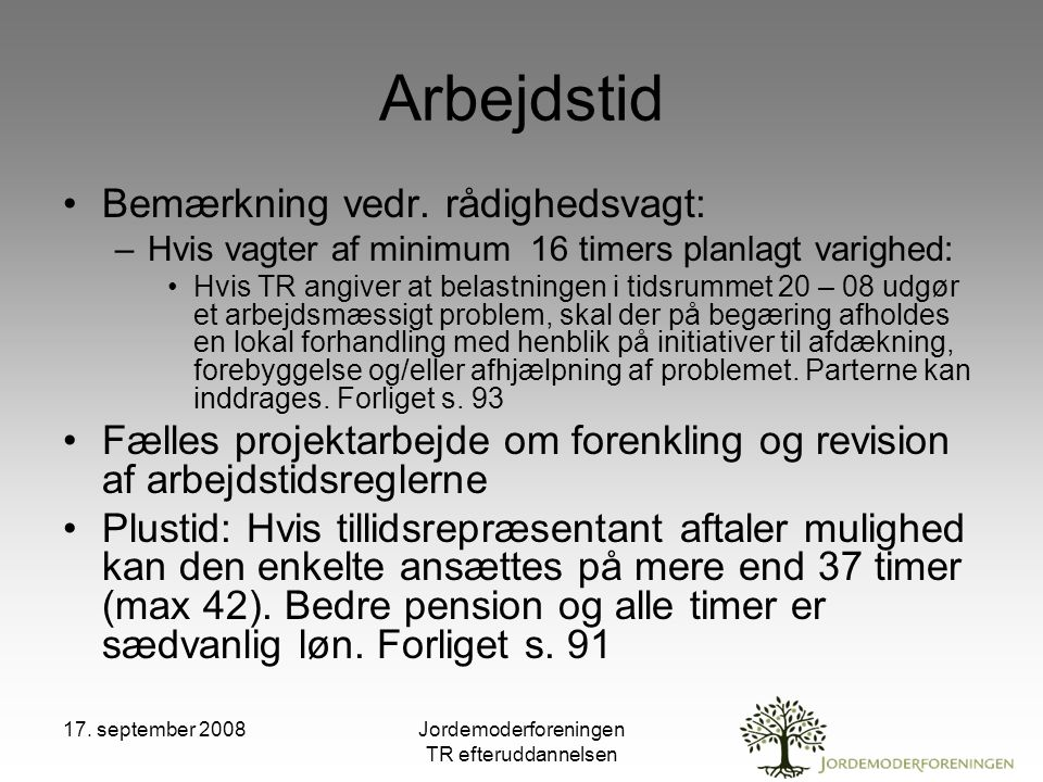 17. september 2008Jordemoderforeningen TR efteruddannelsen Arbejdstid Bemærkning vedr.