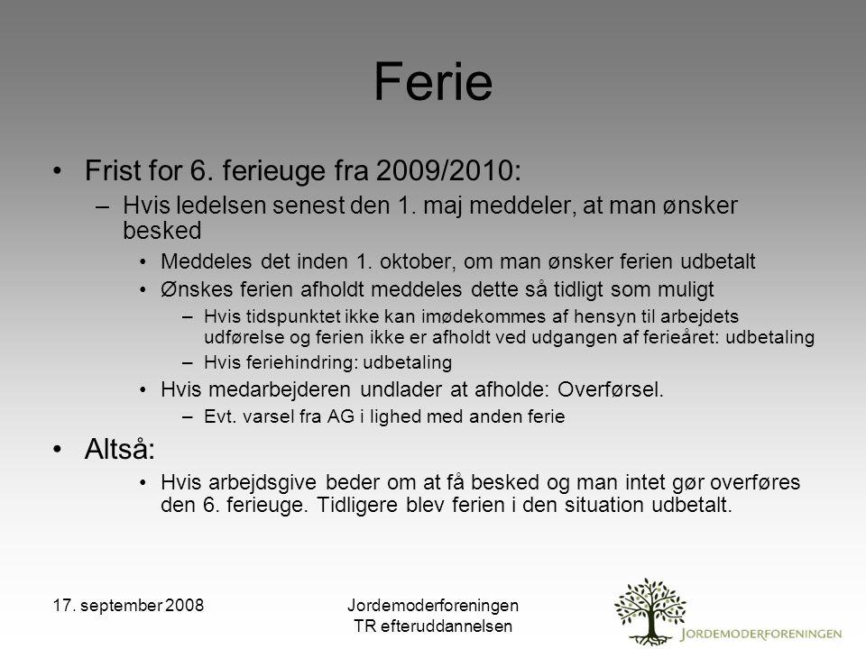 17. september 2008Jordemoderforeningen TR efteruddannelsen Ferie Frist for 6.