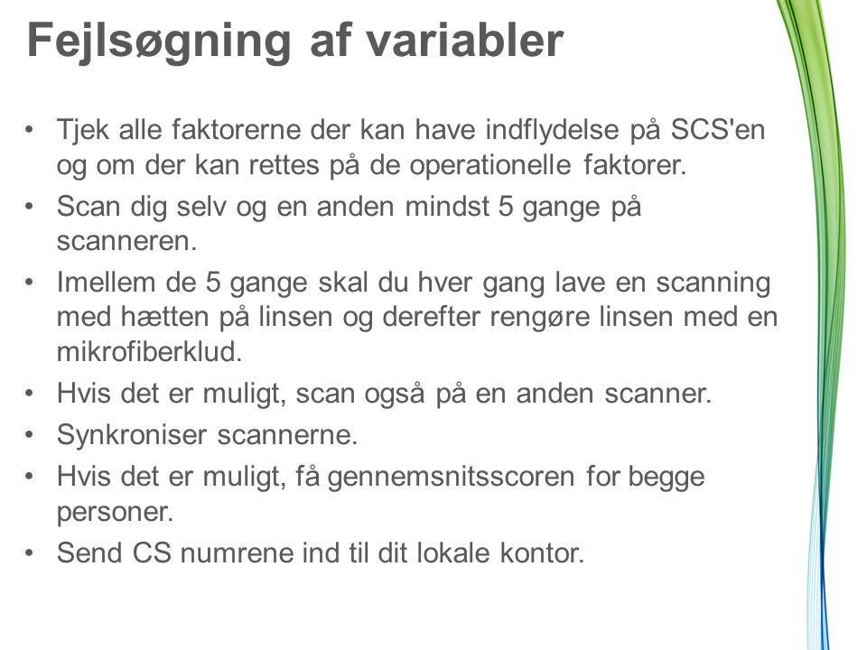 Fejlsøgning af variabler Tjek alle faktorerne der kan have indflydelse på SCS en og om der kan rettes på de operationelle faktorer.