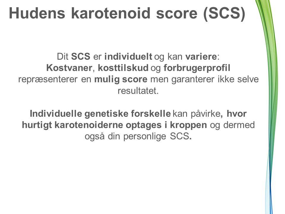 Hudens karotenoid score (SCS) Dit SCS er individuelt og kan variere: Kostvaner, kosttilskud og forbrugerprofil repræsenterer en mulig score men garanterer ikke selve resultatet.